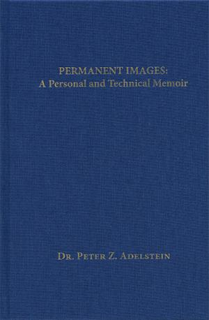 Permanent Images: A Personal and Technical Memoir