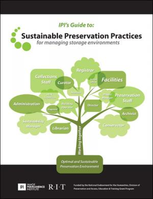 IPI's Guide to Sustainable Preservation Practices for Managing Storage Environments